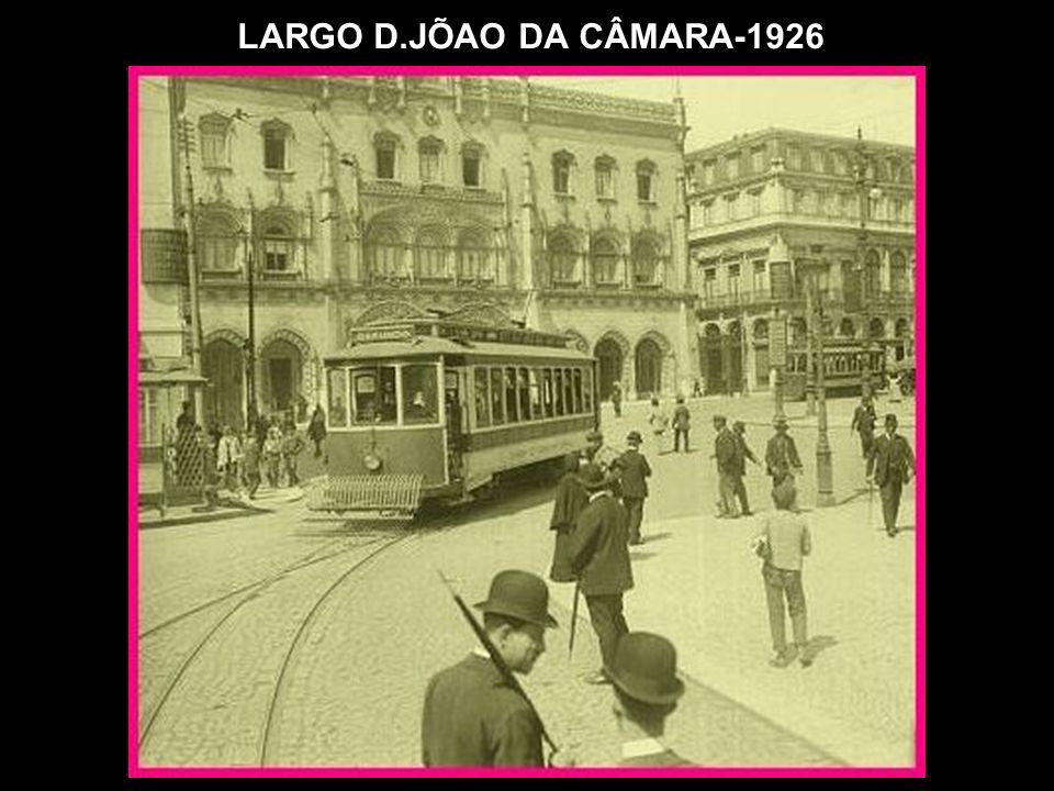 LARGO D.JÕAO DA CÂMARA-1926