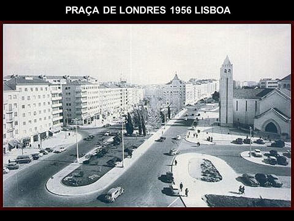 PRAÇA DE LONDRES 1956 LISBOA
