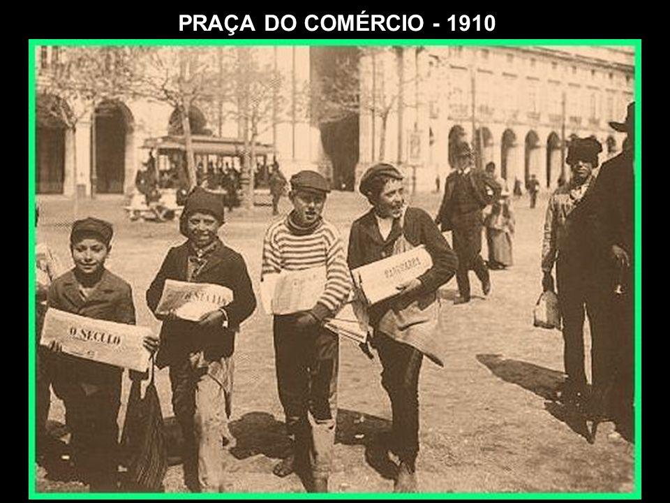 PRAÇA DO COMÉRCIO - 1910