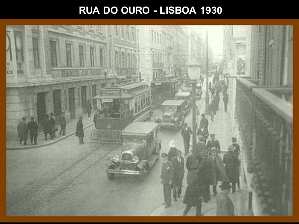 RUA DO OURO - LISBOA 1930