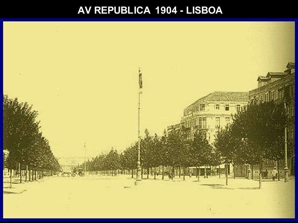 AV REPUBLICA 1904 - LISBOA