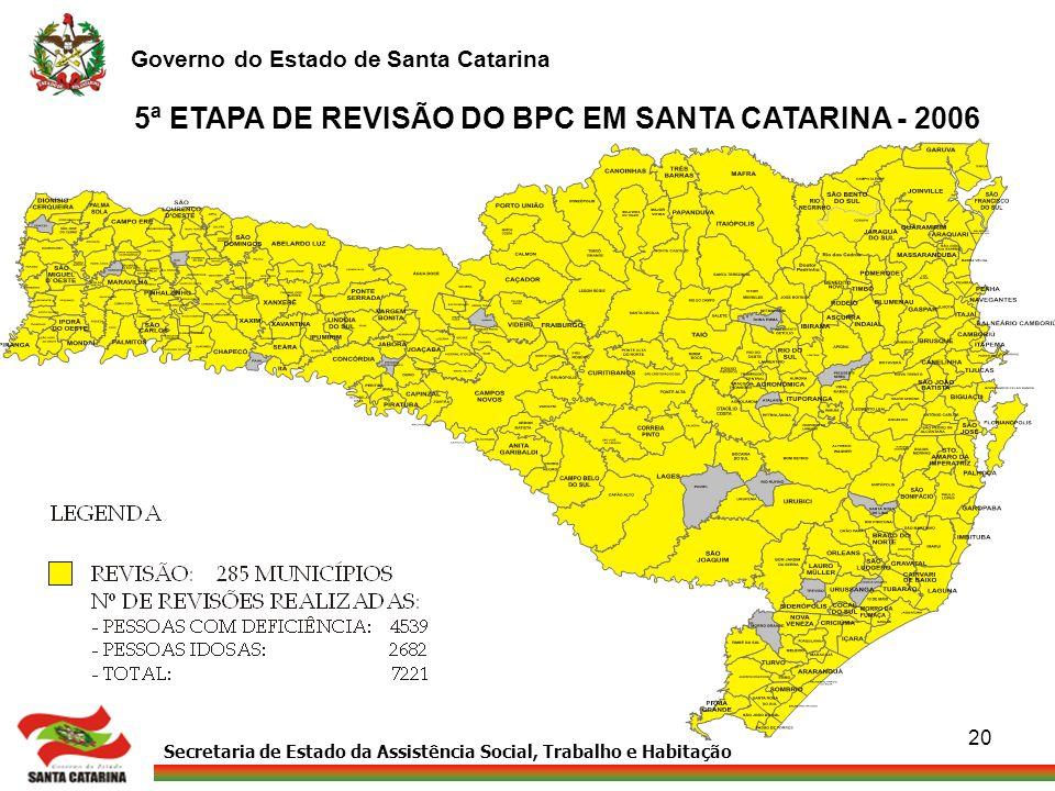 5ª ETAPA DE REVISÃO DO BPC EM SANTA CATARINA - 2006
