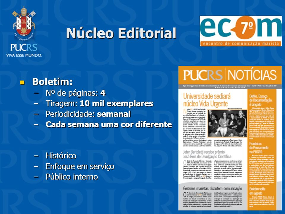 Núcleo Editorial Boletim: Nº de páginas: 4 Tiragem: 10 mil exemplares