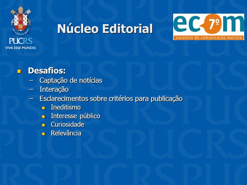 Núcleo Editorial Desafios: Captação de notícias Interação