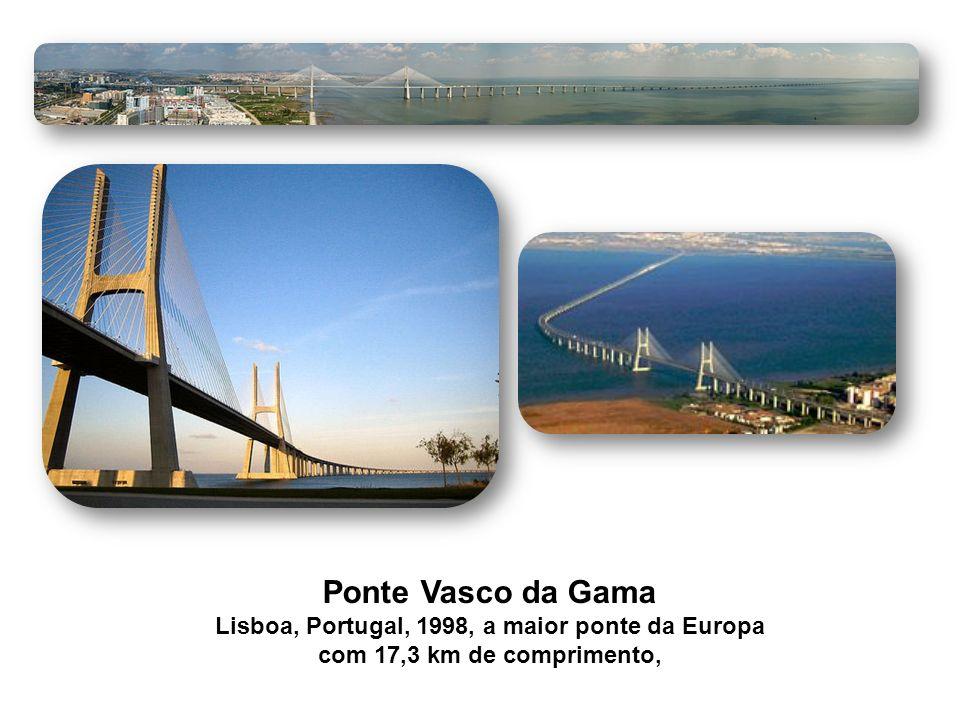 Ponte Vasco da Gama Lisboa, Portugal, 1998, a maior ponte da Europa