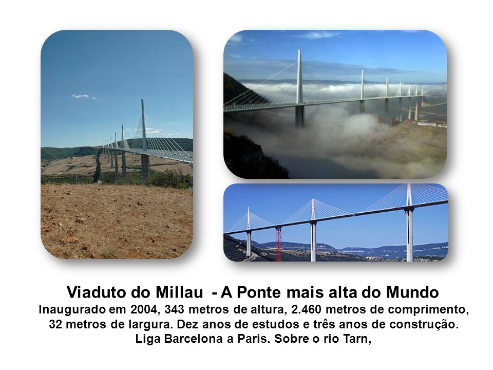 Viaduto do Millau - A Ponte mais alta do Mundo