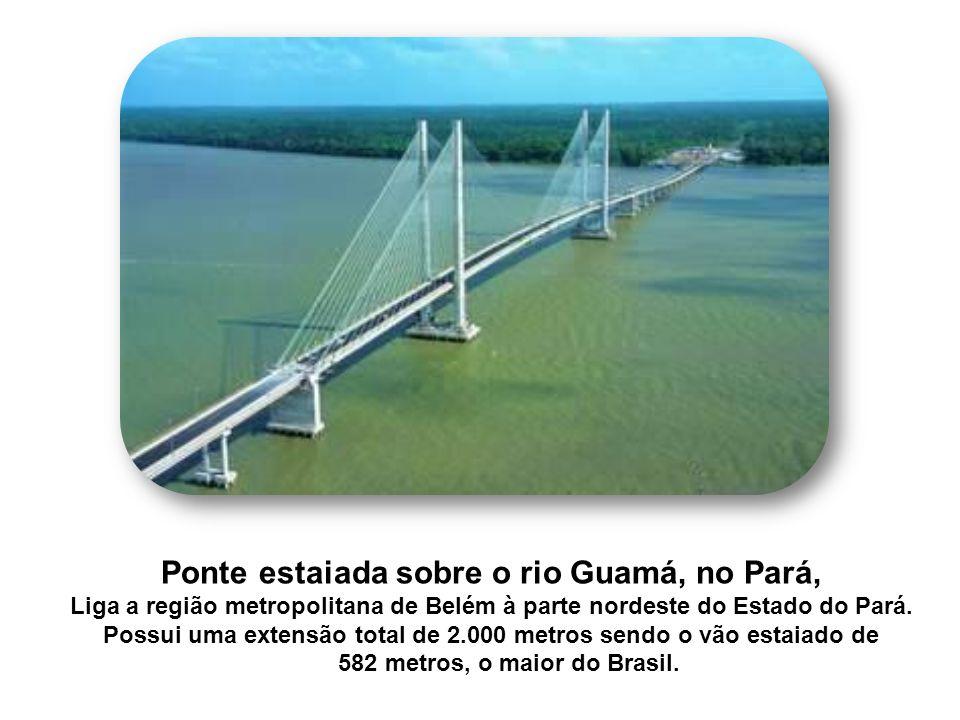 Ponte estaiada sobre o rio Guamá, no Pará,