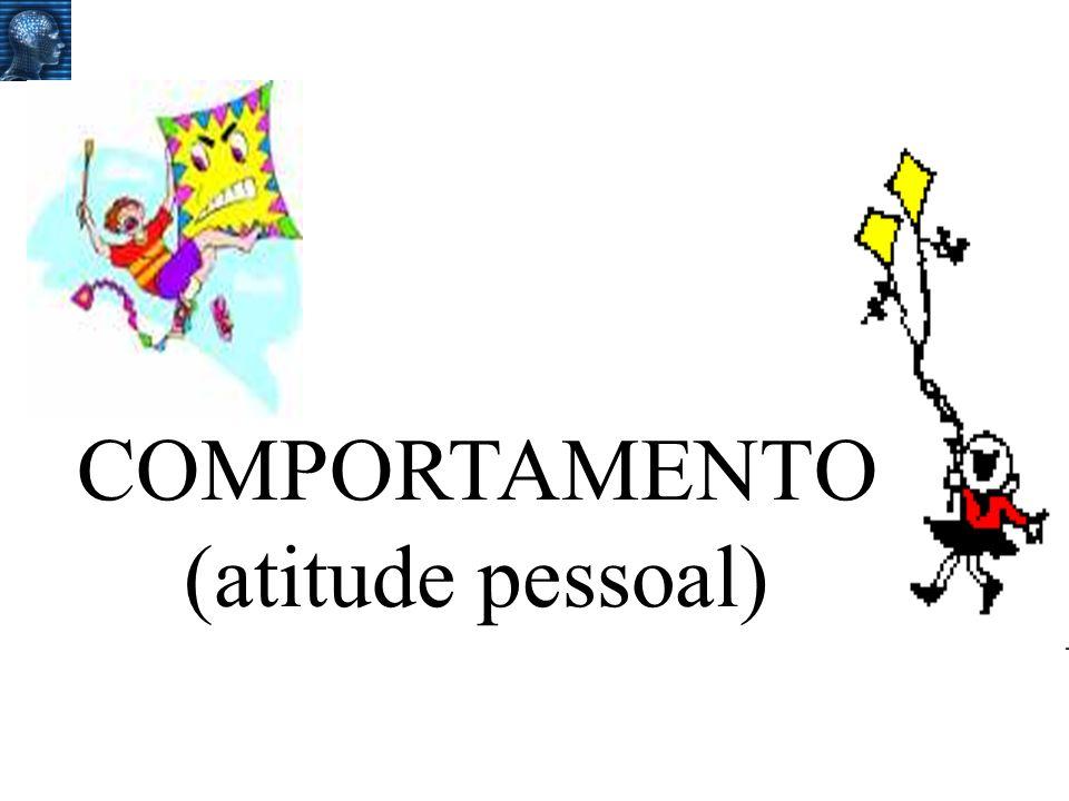 COMPORTAMENTO (atitude pessoal)