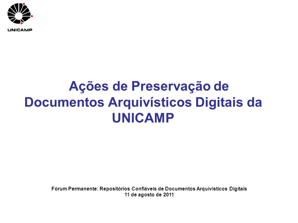 Ações de Preservação de Documentos Arquivísticos Digitais da UNICAMP