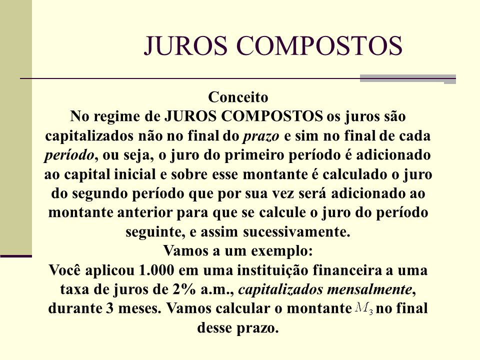 JUROS COMPOSTOS Conceito