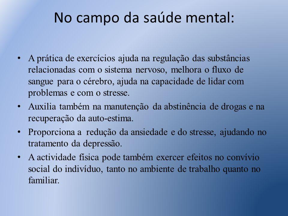 No campo da saúde mental: