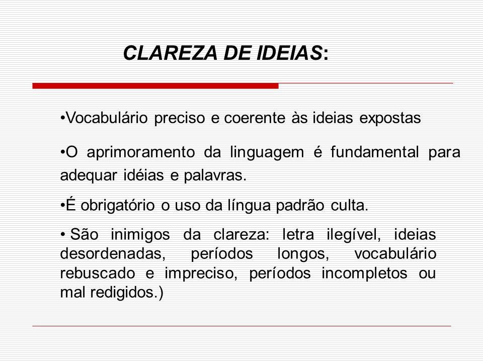 CLAREZA DE IDEIAS: Vocabulário preciso e coerente às ideias expostas
