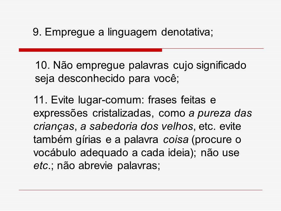 9. Empregue a linguagem denotativa;