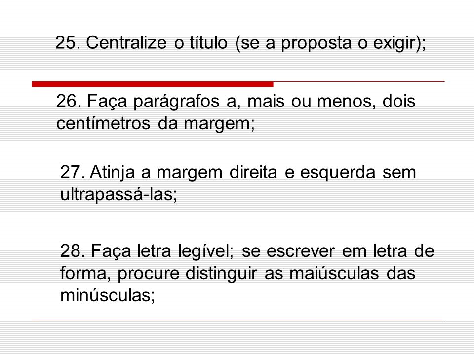 25. Centralize o título (se a proposta o exigir);