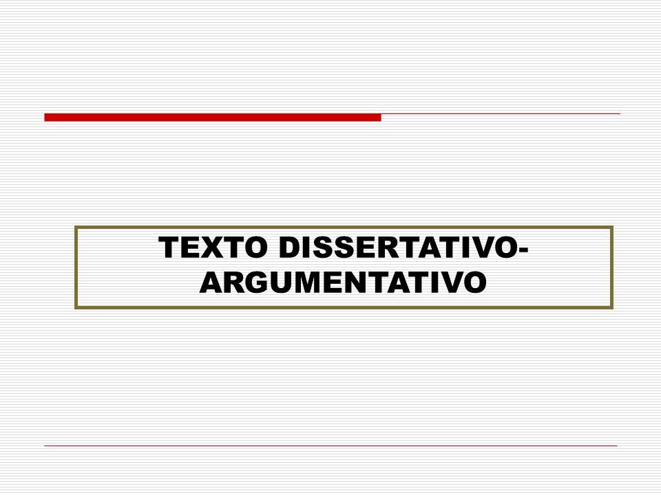 TEXTO DISSERTATIVO-ARGUMENTATIVO