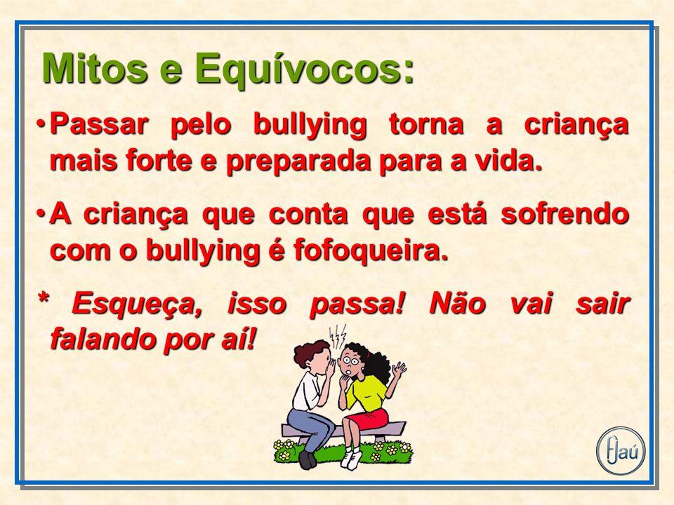 Passar pelo bullying torna a criança mais forte e preparada para a vida.