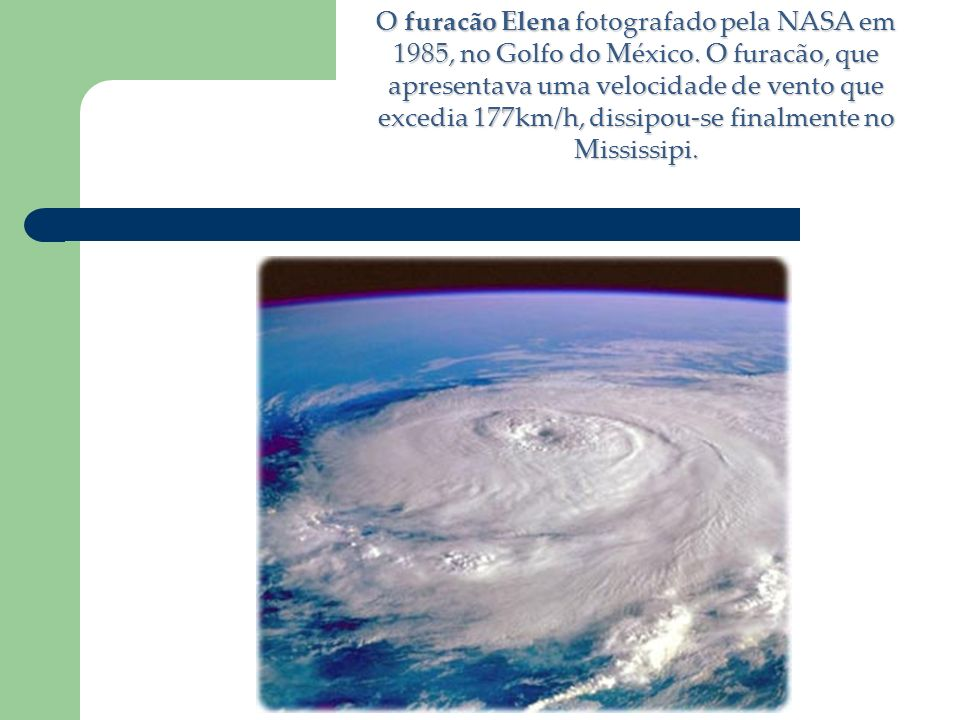 O furacão Elena fotografado pela NASA em 1985, no Golfo do México