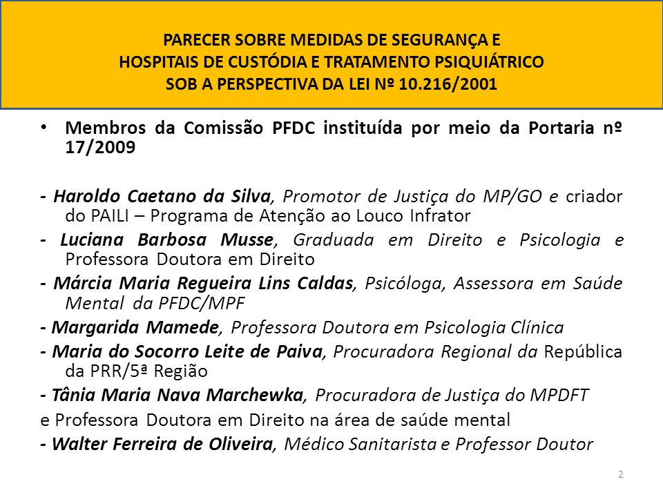 Membros da Comissão PFDC instituída por meio da Portaria nº 17/2009