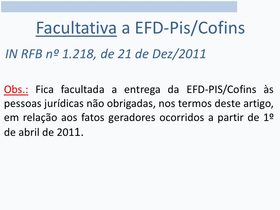 Facultativa a EFD-Pis/Cofins