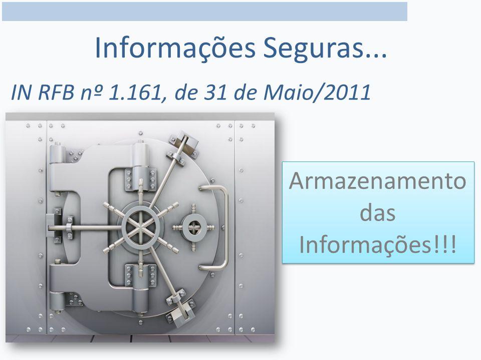 Informações Seguras... Armazenamento das Informações!!!