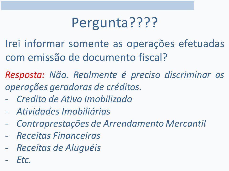 Pergunta Irei informar somente as operações efetuadas com emissão de documento fiscal