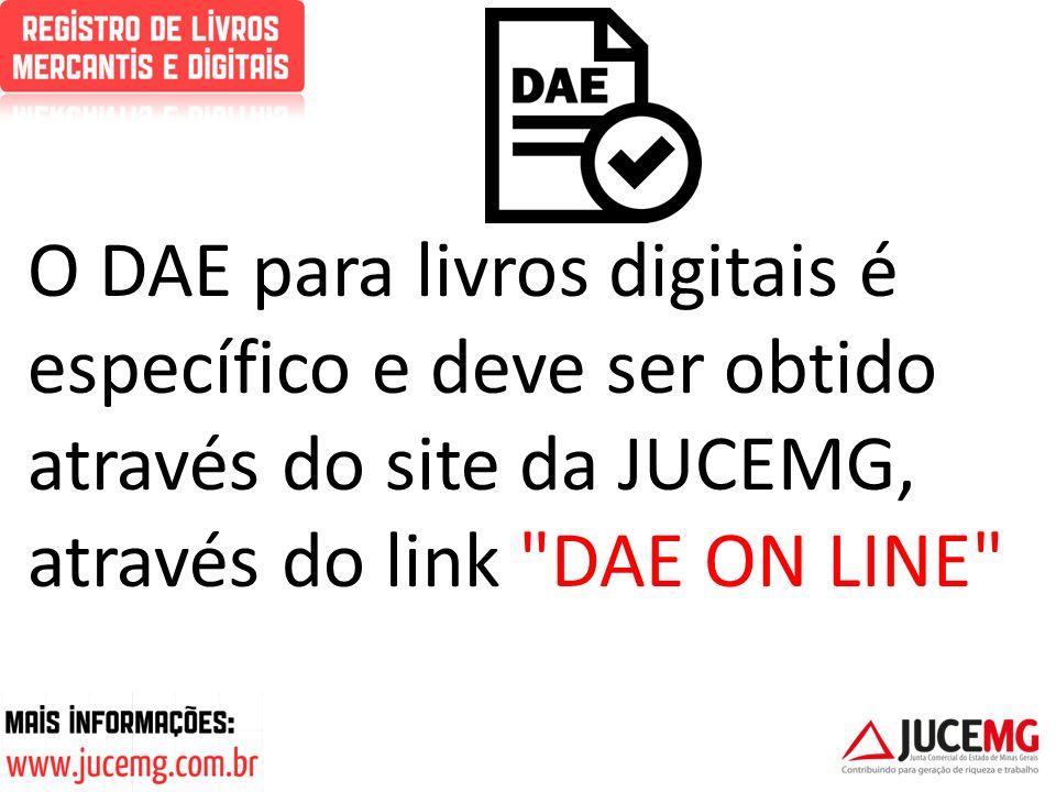 O DAE para livros digitais é específico e deve ser obtido através do site da JUCEMG, através do link DAE ON LINE