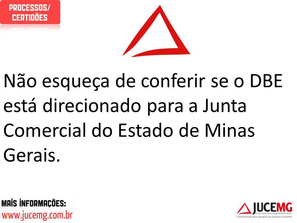 Não esqueça de conferir se o DBE está direcionado para a Junta Comercial do Estado de Minas Gerais.