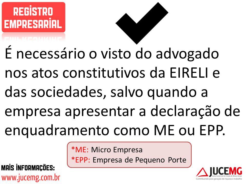 É necessário o visto do advogado nos atos constitutivos da EIRELI e das sociedades, salvo quando a empresa apresentar a declaração de enquadramento como ME ou EPP.