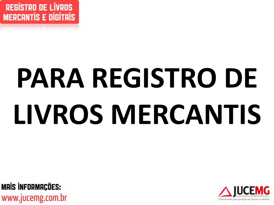 PARA REGISTRO DE LIVROS MERCANTIS