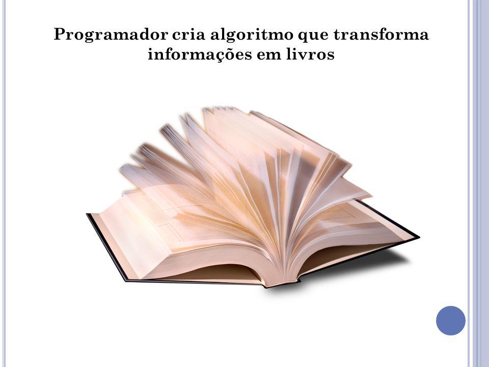 Programador cria algoritmo que transforma informações em livros
