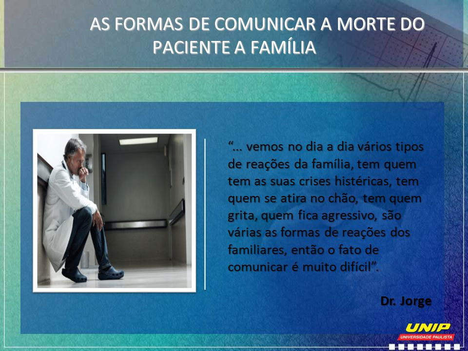 AS FORMAS DE COMUNICAR A MORTE DO PACIENTE A FAMÍLIA
