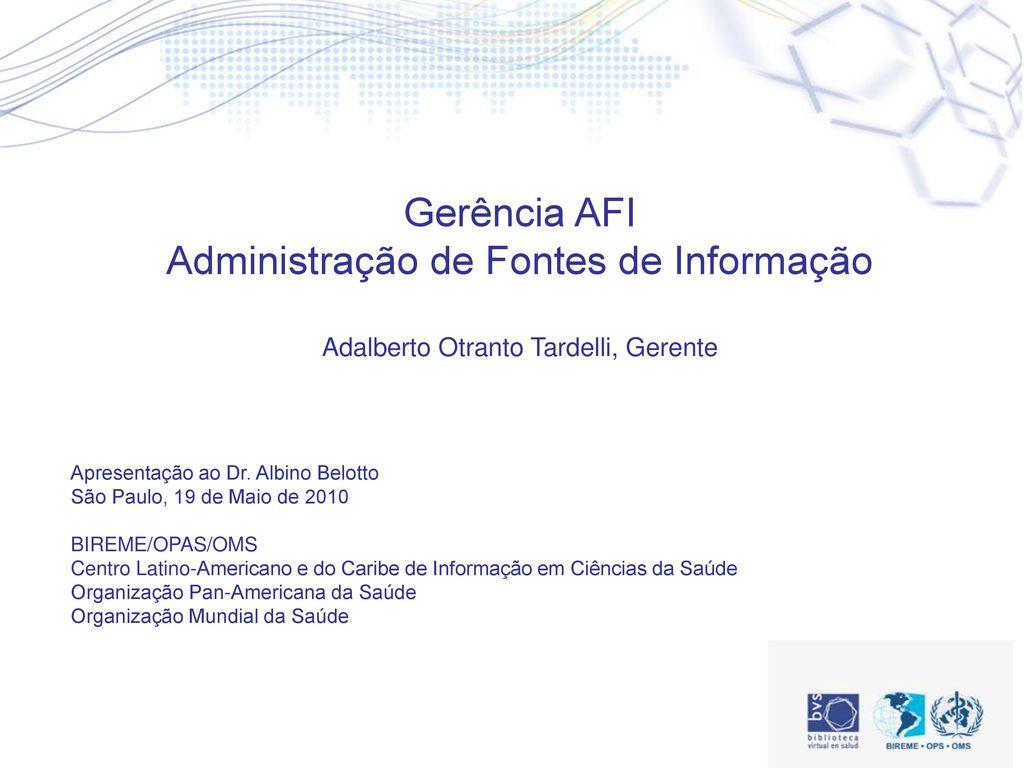 Gerência AFI Administração de Fontes de Informação - ppt carregar