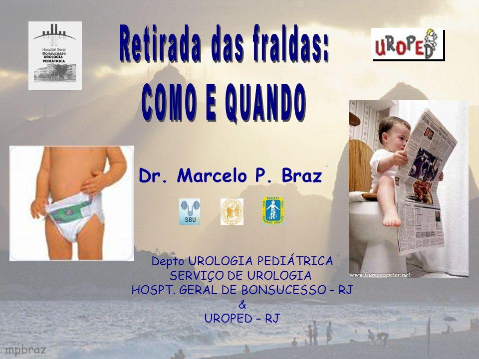 Dr. Marcelo P. Braz Retirada das fraldas: COMO E QUANDO
