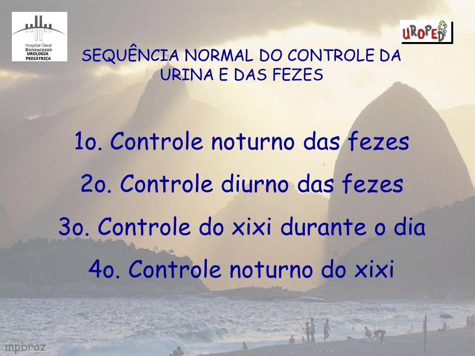 1o. Controle noturno das fezes 2o. Controle diurno das fezes