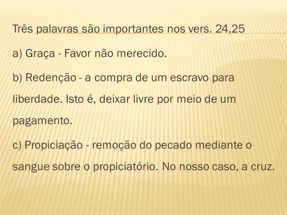 Três palavras são importantes nos vers. 24,25