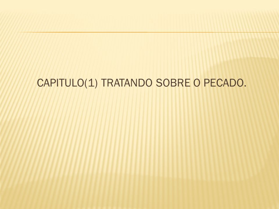 CAPITULO(1) TRATANDO SOBRE O PECADO.