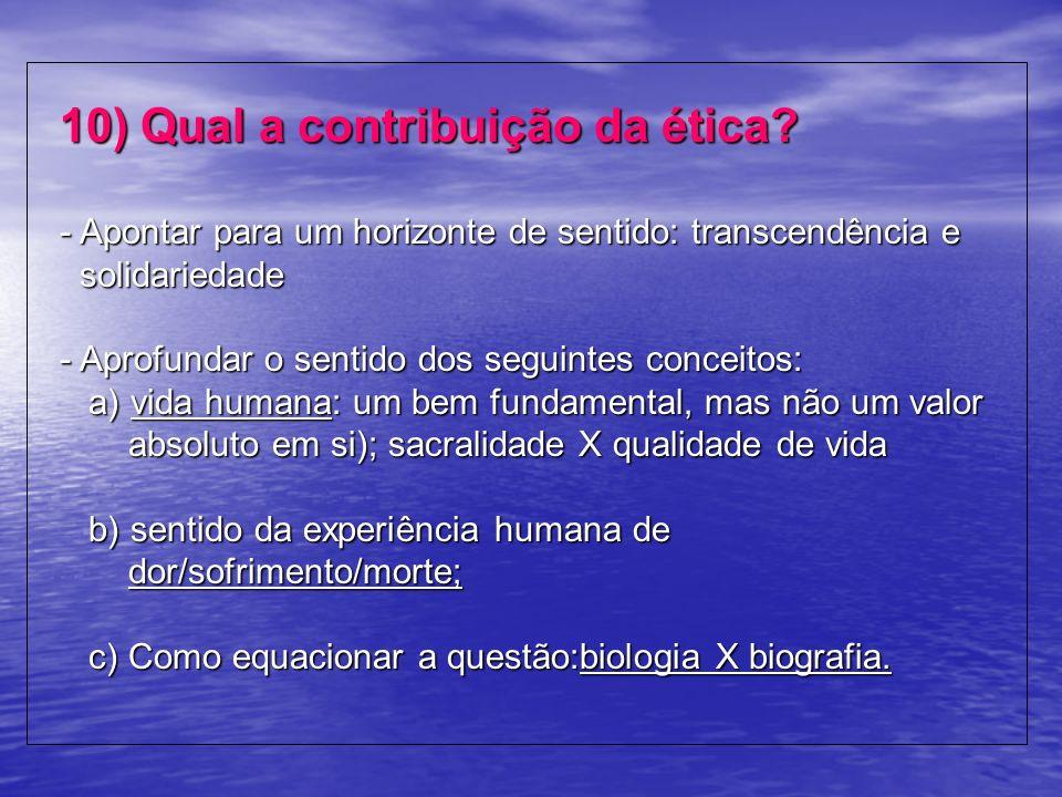 10) Qual a contribuição da ética