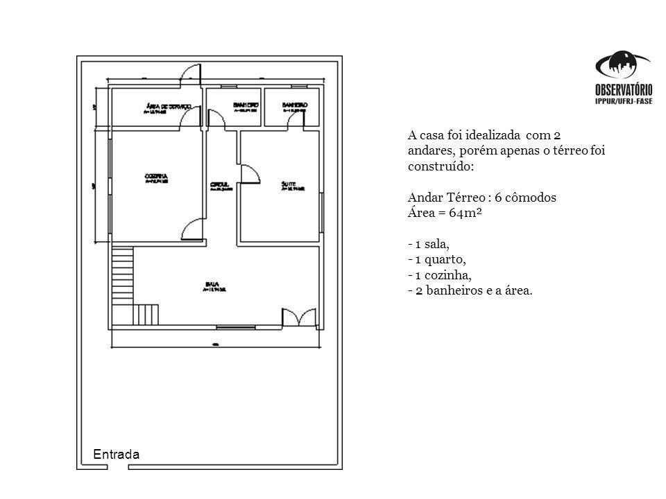 A casa foi idealizada com 2 andares, porém apenas o térreo foi construído:
