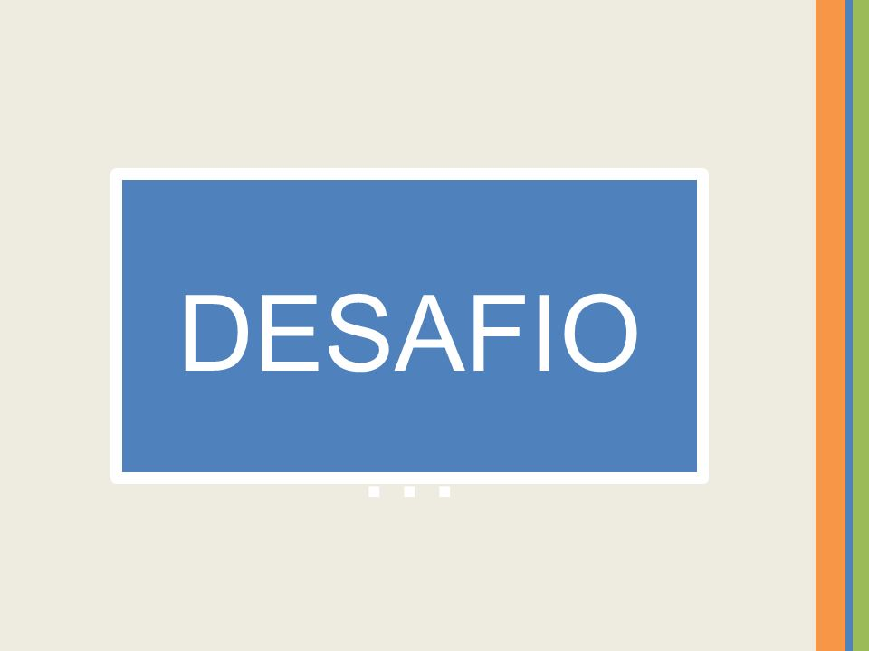 DESAFIO…