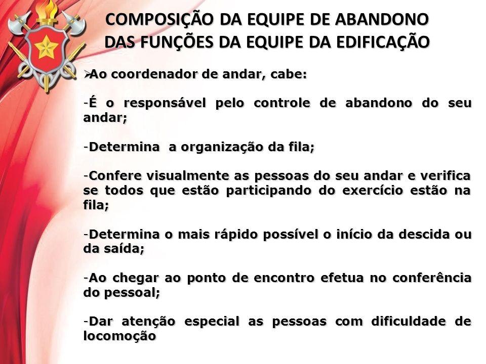 COMPOSIÇÃO DA EQUIPE DE ABANDONO DAS FUNÇÕES DA EQUIPE DA EDIFICAÇÃO