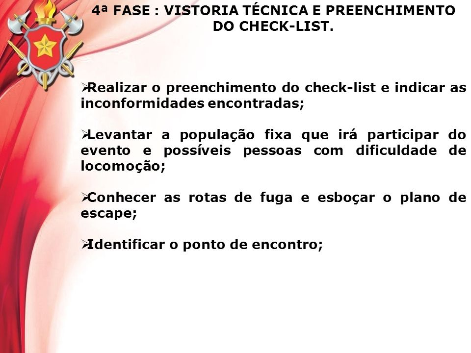 4ª FASE : VISTORIA TÉCNICA E PREENCHIMENTO DO CHECK-LIST.