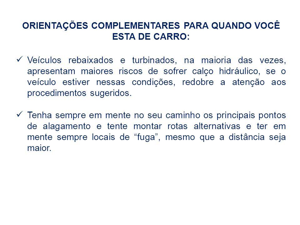 ORIENTAÇÕES COMPLEMENTARES PARA QUANDO VOCÊ ESTA DE CARRO: