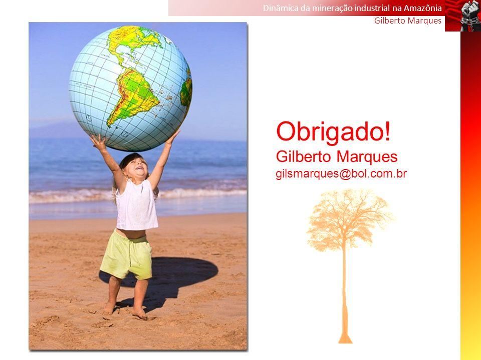 Obrigado! Gilberto Marques gilsmarques@bol.com.br