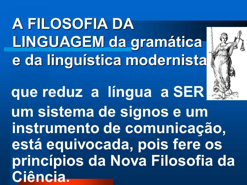 A FILOSOFIA DA LINGUAGEM da gramática e da linguística modernista,