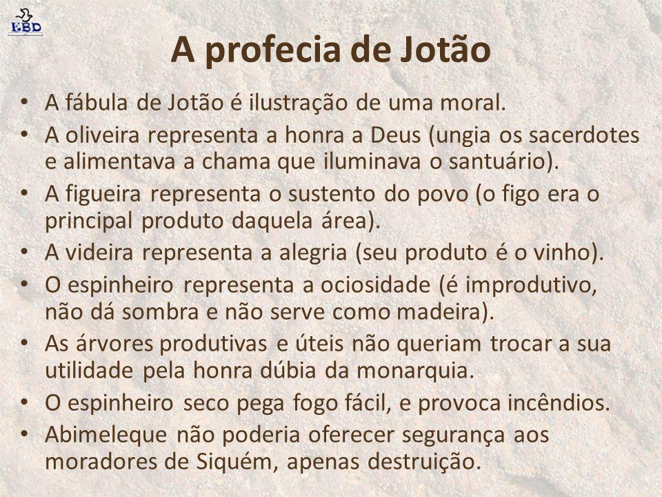 A profecia de Jotão A fábula de Jotão é ilustração de uma moral.