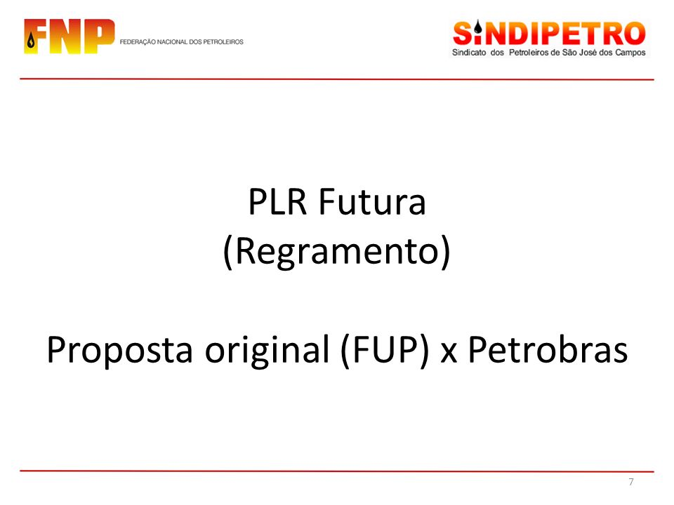 PLR Futura (Regramento) Proposta original (FUP) x Petrobras