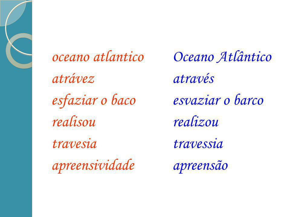 oceano atlantico atrávez. esfaziar o baco. realisou. travesia. apreensividade. Oceano Atlântico.