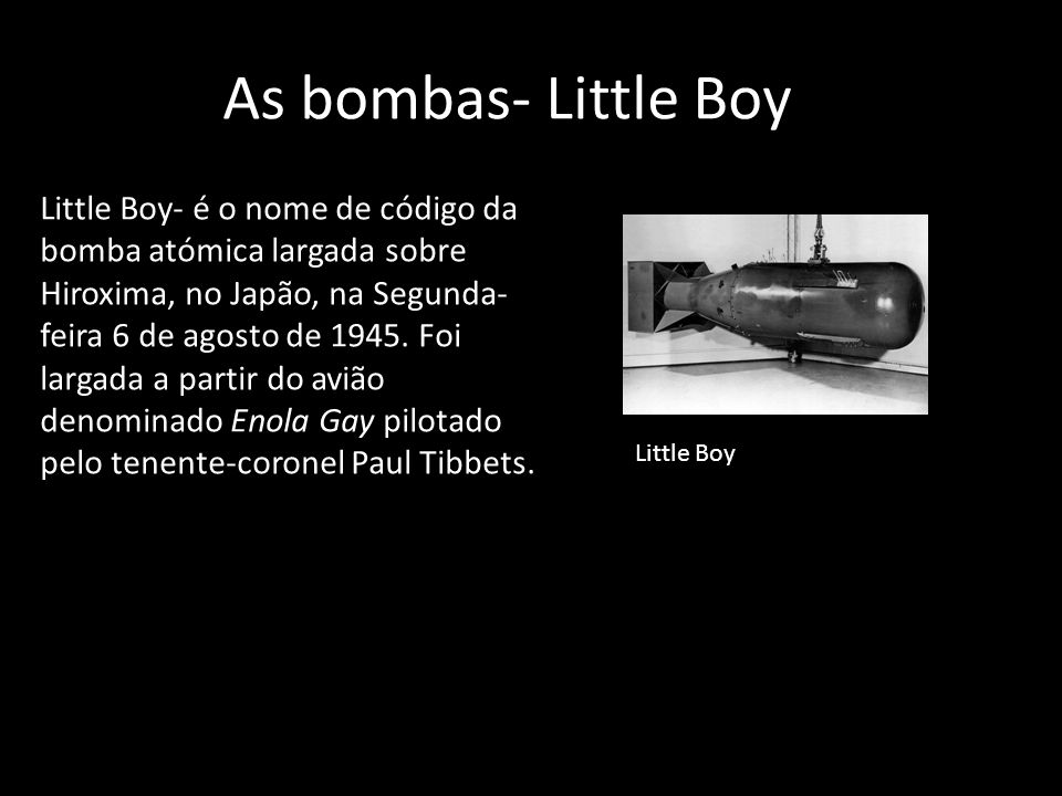 As bombas- Little Boy