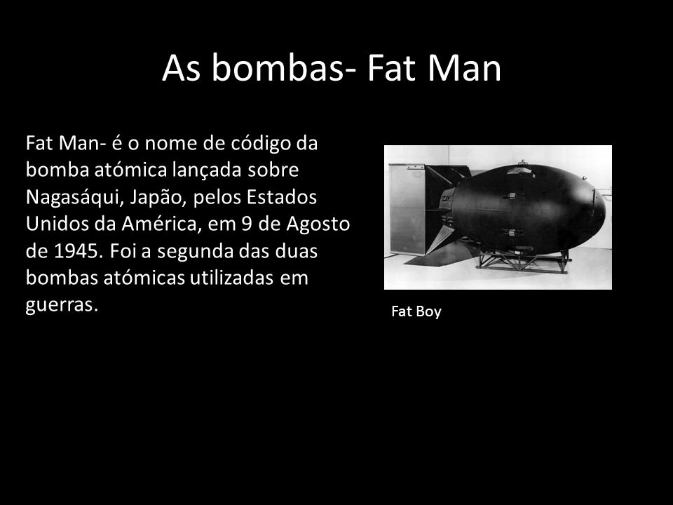 As bombas- Fat Man
