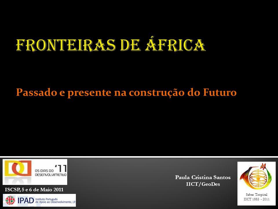 FRONTEIRAS DE ÁFRICA Passado e presente na construção do Futuro